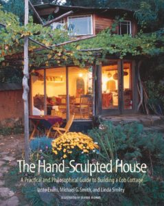 The Hand-Sculpted House by Ianto Evans, Michael G. Smith, and Linda Smiley